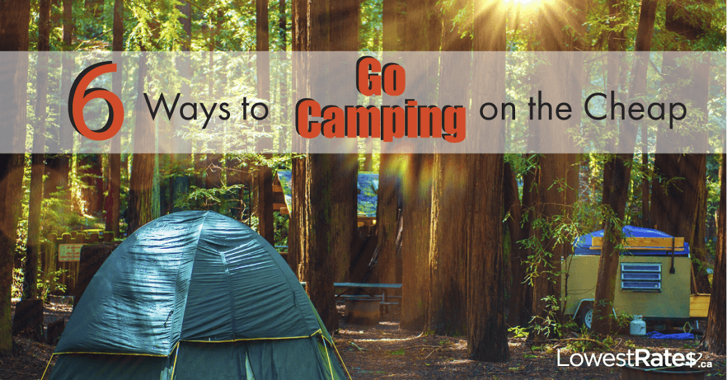 6 Ways to Go Camping on the Cheap