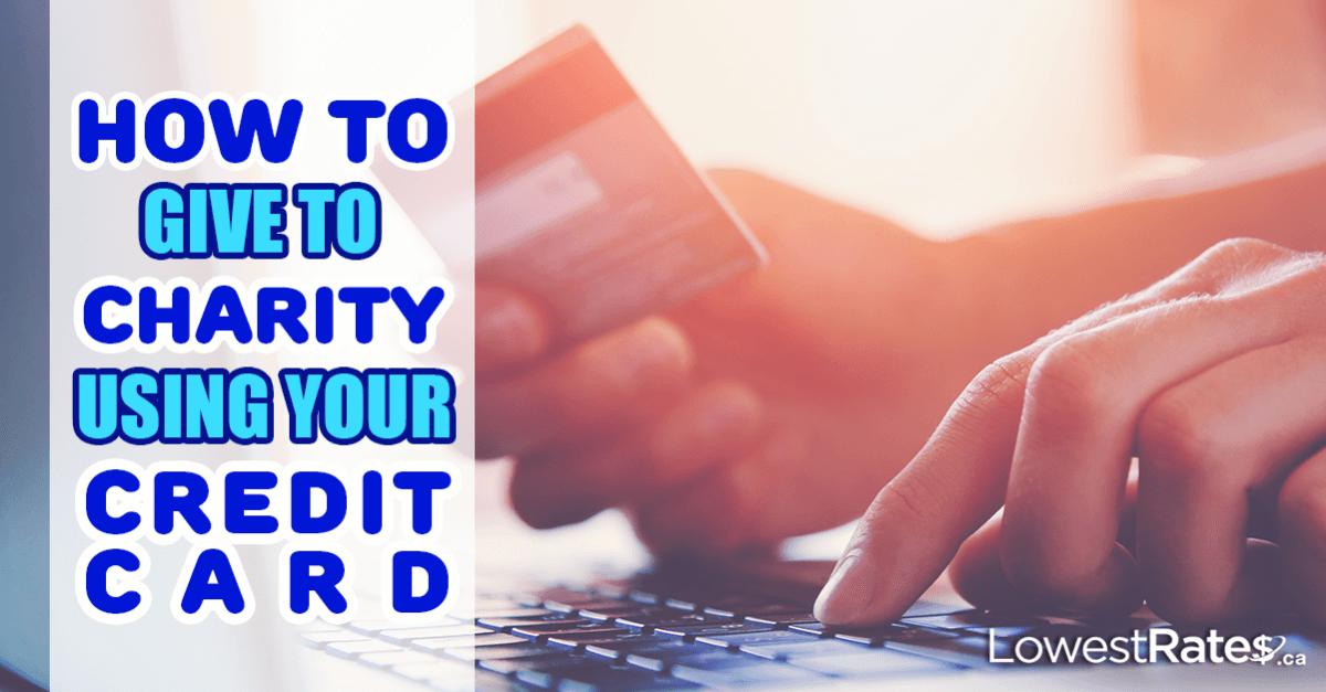 How To Give To Charity Using Your Credit Card Lowestrates Ca