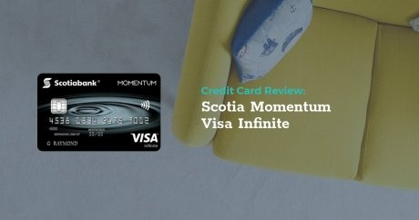 Review: Scotia Momentum Visa Infinite