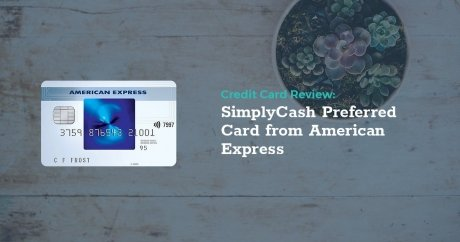 Review: The American Express SimplyCash Preferred Card